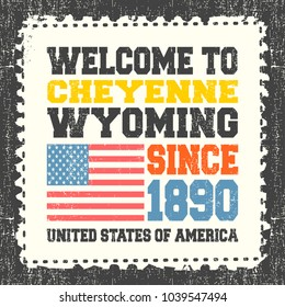 "Invitation card with text ""Welcome to Cheyenne, State Wyoming. Since 1890"" with american flag on grunge postage stump.  Retro card. Typography design. vector illustration"