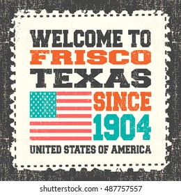 """Invitation card with text """"Welcome to Frisco, State Texas. Since 1904"""" with american flag on grunge postage stump. Retro card. Typography design. vector illustration"""