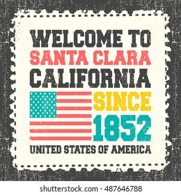 "Invitation card with text ""Welcome to Santa Clara, State California. Since 1852"" with american flag on grunge postage stump. Retro card. Typography design. vector illustration"