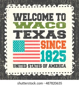 """Invitation card with text """"Welcome to Waco, State Texas. Since 1825"""" with american flag on grunge postage stump. Retro card. Typography design. vector illustration"""