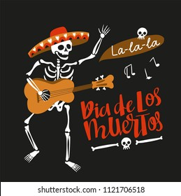 Invitation poster to the Day of the dead party. Dea de los muertos card with skeleton playing the guitar. Funny holiday background.