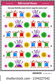 IQ training visual puzzle with colorful sewing spools, buttons, pins and pincushions: Match the pairs - find the exact mirror copy for every row. Answer included.