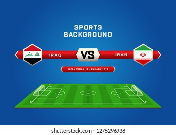 IRAQ vs Iran, Football Match schedule, flags of countries, Football field, sports background