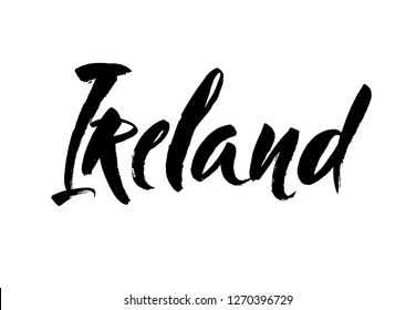 Ireland hand drawn ink brush lettering. Name of country. Ink illustration. Modern brush calligraphy. Isolated on white background. Vector