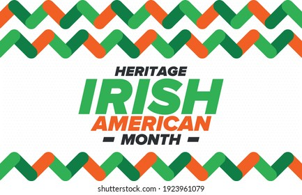 Irish American Heritage Month. Annual celebrated all March in the United States. Honor achievements and contributions of Ireland immigrants to the history of America. Flags design. Vector poster