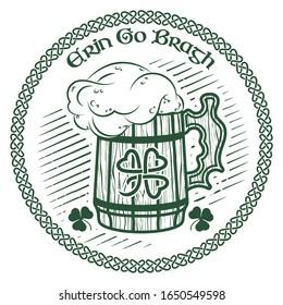Irish Celtic design in vintage, retro style, slogan Erin Go Bragh - Ireland Forever, and mug of beer, illustration on the theme of St. Patricks day celebration, isolated on white, vector illustration