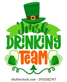 Irish Drinking Team - funny St Patrick's Day inspirational lettering design for posters, flyers, t-shirts, cards, invitations, stickers, banners, gifts. Irish leprechaun shenanigans beer funny quote.