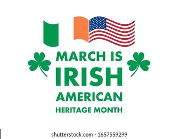Irish-American Heritage Month vector. Irish and American flag vector. March is Irish American Heritage Month Poster