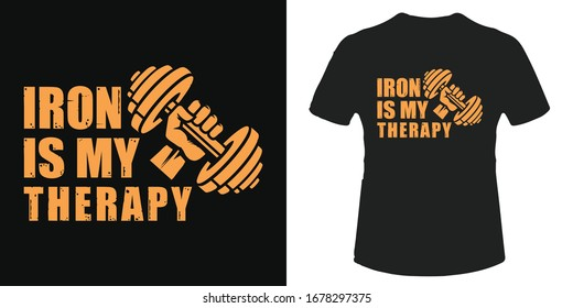 Iron is my therapy gym t-shirt and poster vector design template. For bodybuilder, training and athlete. Good for label and badge. With dumbbell vector.