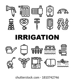 Irrigation System Collection Icons Set Vector. Watering Pistol And Watering Can, Well And Hose Agricultural Water Irrigation Farm Equipment Concept Linear Pictograms. Contour Illustrations