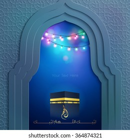 Islamic design background mosque door and kaaba with geometric pattern for Hajj greeting - Translation of text : Hajj (pilgrimage) Here I am, O Allah, here I am