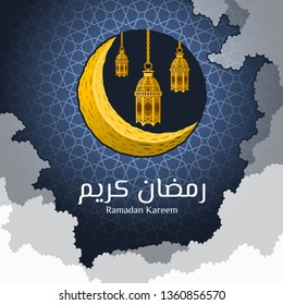 Islamic Greeting Card Design, Ramadan Kareem in Arabic Word with Crescent Moon and Lantern on The Geometry Background, Around Decorative Clouds, Vector Illustration.