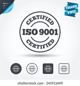ISO 9001 certified sign icon. Certification stamp. Circle and square buttons. Flat design set. Thank you ribbon. Vector
