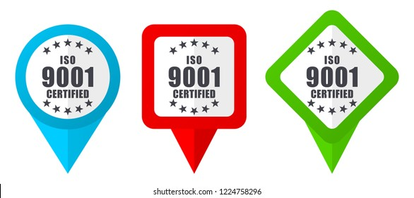 Iso 9001 sign red, blue and green vector pointers icons. Set of colorful location markers isolated on white background easy to  edit