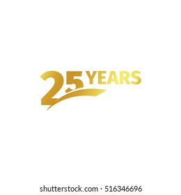 Isolated abstract golden 25th anniversary logo on white background. 25 number logotype. Twenty-five years jubilee celebration icon. Birthday emblem. Vector illustration