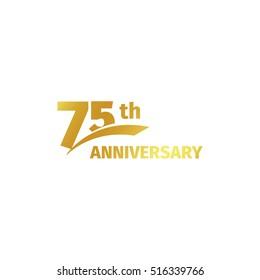Isolated abstract golden 75th anniversary logo on white background. 75 number logotype. Seventy-five years jubilee celebration icon. Birthday emblem. Vector illustration