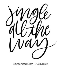 Isolated brush hand lettered vector holiday Jingle All the Way text or phrase.  Hand written calligraphy christmas or xmas quote or words on a white background.