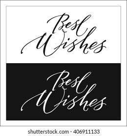 Isolated calligraphic hand drawn lettering of inspirational quote 'Best wishes'.