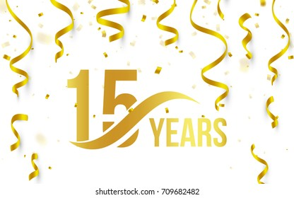 Isolated golden color number 15 with word years icon on white background with falling gold confetti and ribbons, 15th birthday anniversary greeting logo, card element, vector illustration