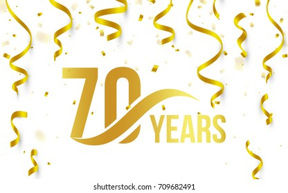 Isolated golden color number 70 with word years icon on white background with falling gold confetti and ribbons, 70th birthday anniversary greeting logo, card element, vector illustration