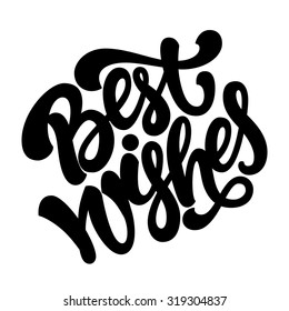 Isolated hand drawn lettering 'Best wishes' for greeting cards or posters