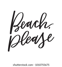 Isolated hand lettered vector beach please text or words on a white background.  Hand written summer vacation or destination calligraphy phrase.