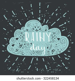 "Isolated hand written inscriptions ""rainy day"". Cute design elements. Hand drawn quote lettering."