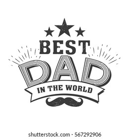 Isolated Happy fathers day quotes on the white background. Best dad in the world.Congratulation label, badge vector. Mustache, stars elements for your design.