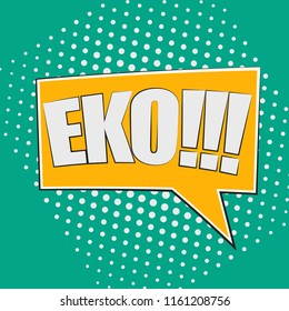 Isolated pop art eko on a colored background