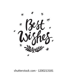 "Isolated vector hand lettered holiday phrase. Quirky hand written calligraphy Christmas or new year text on a white background. Hand lettering poster with a phrase ""Best Wishes""."