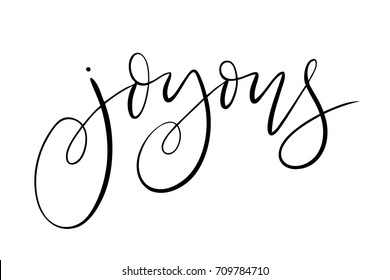 Isolated vector hand lettered holiday joyous phrase.  Quirky hand written calligraphy Christmas or xmas text on a white background.