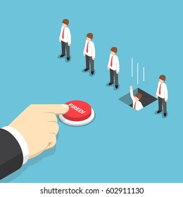 Isometric businessman hand pushing fired button to layoff his employee, employee job reduction and termination concept