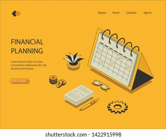 Isometric image of financial planning. Visualization on a yellow background of a calendar plan with marks, financial report with a pen, money with a flower.Vector illustration.