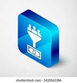 Isometric Lead management icon isolated on white background. Funnel with people, money. Target client business concept. Blue square button. Vector Illustration