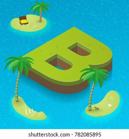 Isometric letter B, surrounded by tropical islands with pirates attributes. Vector illustration with B, part of isometric 3D font. Sea, beach, palms and pirates stuff: skull, treasure and rum bottle