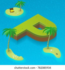 Isometric letter P, surrounded by tropical islands with pirates attributes. Vector illustration with P as part of isometric 3D font. Sea, beach, palms and pirates stuff: skull, treasure and rum