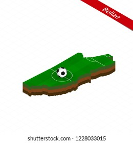Isometric map of Belize with soccer field. Football ball in center of football pitch. Vector soccer illustration.