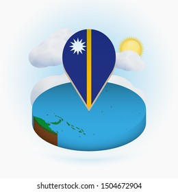 Isometric round map of Nauru and point marker with flag of Nauru. Cloud and sun on background. Isometric vector illustration.