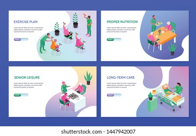 Isometric set of four horizontal banners with seniors exercising eating playing checkers and getting treatment in nursing home 3d isolated vector illustration