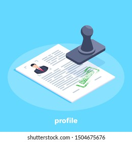 isometric vector image on a blue background, stamp and a sheet of paper with data about a person, affirmative seal, hiring a new employee