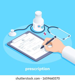 isometric vector image on a blue background, the doctor fills out a prescription form lying on the tablet next to a stethoscope and a jar of pills