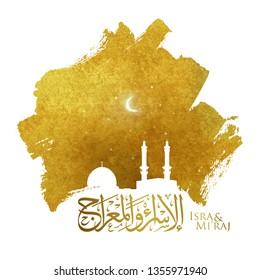 Isra and Mi'raj arabic calligraphy - gold ink brush stroke with silhouette of aqsa mosque dome and kaaba - arabic translate ; Prophet Muhammad's night journey