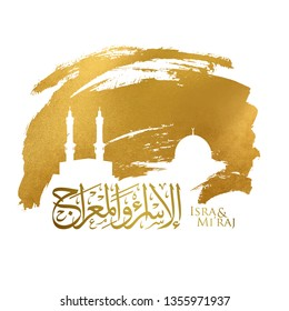Isra and Mi'raj arabic calligraphy with ink brush stroke silhouette of aqsa mosque dome and kaaba - arabic translate ; Prophet Muhammad's night journey