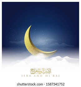 Isra and mi'raj greeting islamic illustration vector design with mosque, moon, clouds and islamic arabic calligraphy mean; two parts of Prophet Muhammad's Night Journey for background and banner