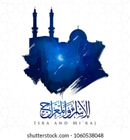 Isra and mi'raj islamic arabic calligraphy mean; two parts of Prophet Muhammad's Night Journey - islamic mosque haram and aqsa ink brush vector illustration