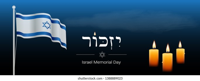 Israel Memorial day banner design with israel flag and candles. Remember in Hebrew.