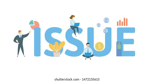 ISSUE. Concept with people, letters and icons. Colored flat vector illustration. Isolated on white background.
