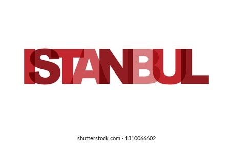 Istanbul, phrase overlap. Concept of simple text for typography poster, sticker design, apparel print, greeting card or postcard. Graphic slogan isolated on white background. Vector illustration