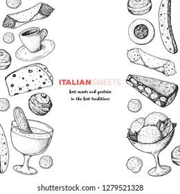 Italian breakfast. Italian dessert vector illustration. Hand drawn sketch. Vintage design template. Cannoli, zabaglione, biscotti, gelato, panforte, bombolone, zeppole, panettone sketch.