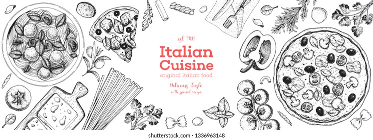 Italian cuisine banner. A set of Italian dishes with pasta and pizza. Food menu design template. Vintage hand drawn sketch vector illustration. Engraved image